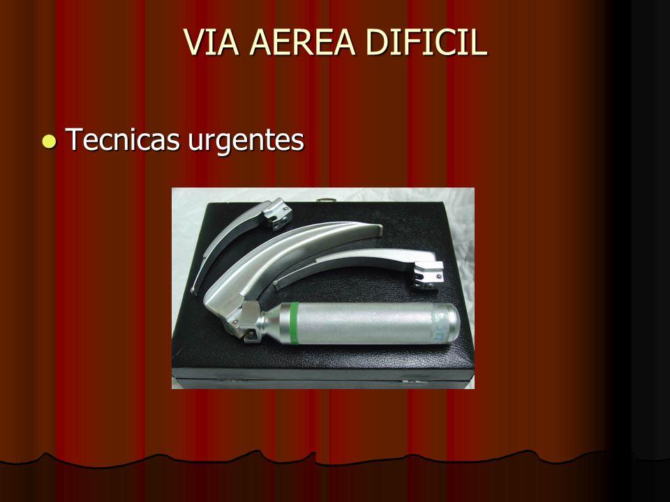 VIA AEREA DIFICIL Tecnicas urgentes Tecnicas urgentes