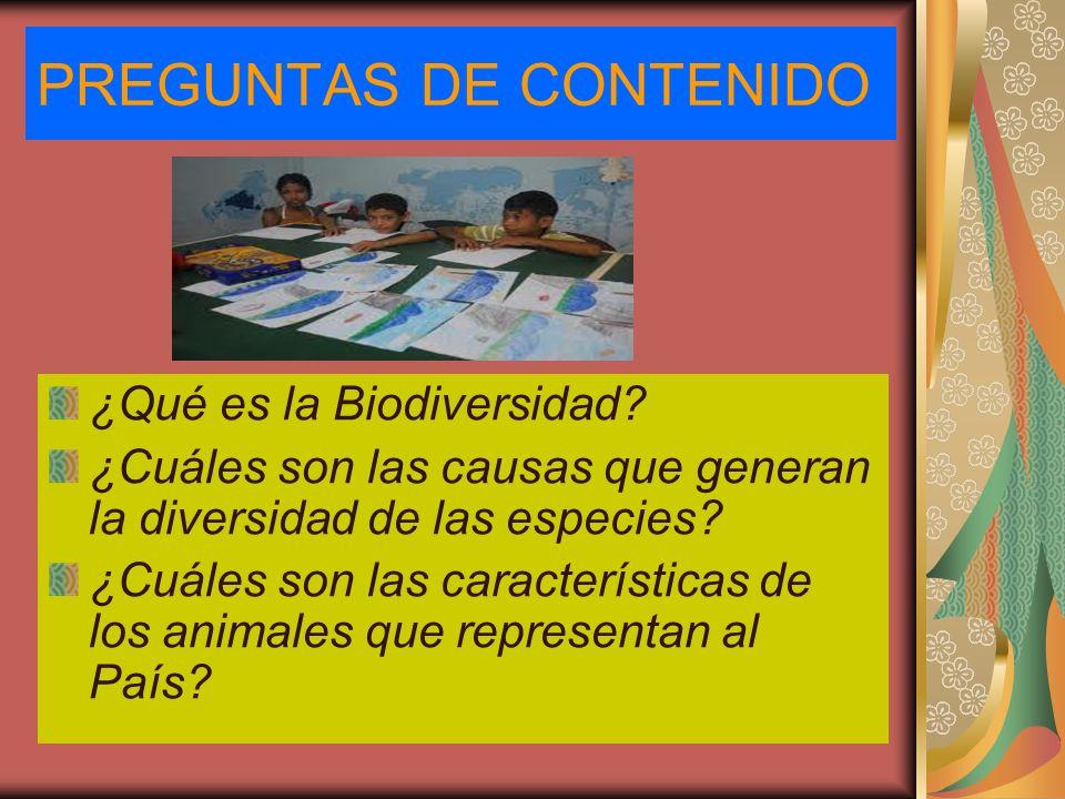 PREGUNTAS DE CONTENIDO ¿Qué es la Biodiversidad? ¿Cuáles son las causas que generan la diversidad de las especies? ¿Cuáles son las características de