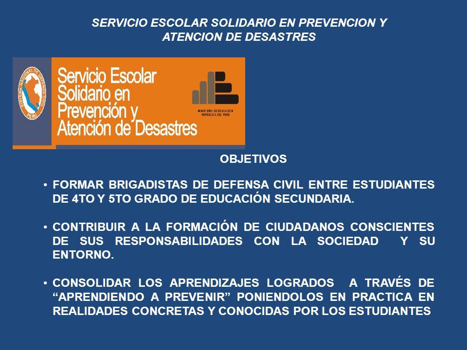 SERVICIO ESCOLAR SOLIDARIO EN PREVENCION Y ATENCION DE DESASTRES FORMAR BRIGADISTAS DE DEFENSA CIVIL ENTRE ESTUDIANTES DE 4TO Y 5TO GRADO DE EDUCACIÓN