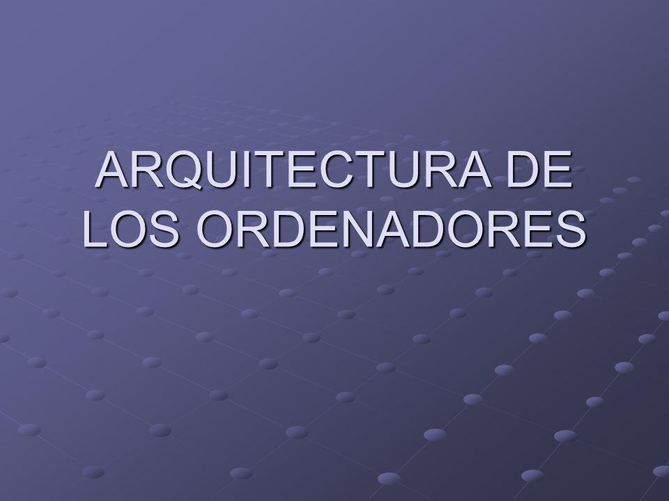 ARQUITECTURA DE LOS ORDENADORES