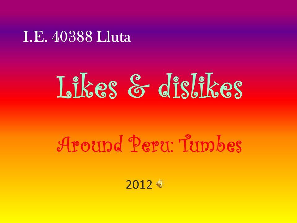 I.E. 40388 Lluta Likes & dislikes Around Peru: Tumbes 2012