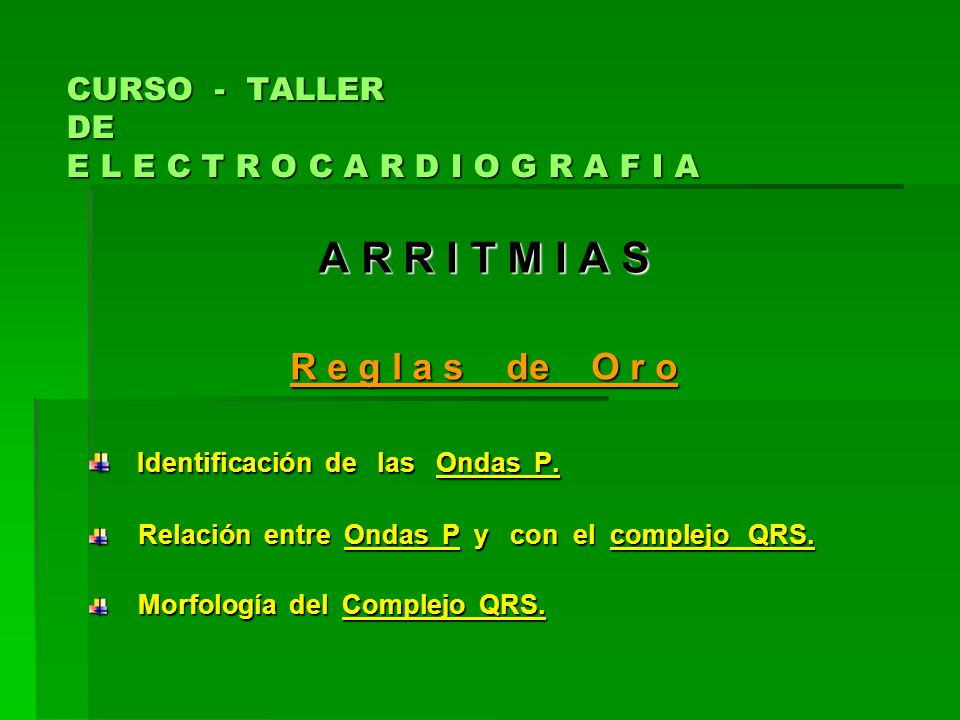 CURSO - TALLER DE E L E C T R O C A R D I O G R A F I A A R R I T M I A S R e g l a s de O r o Identificación de las Ondas P. Identificación de las On