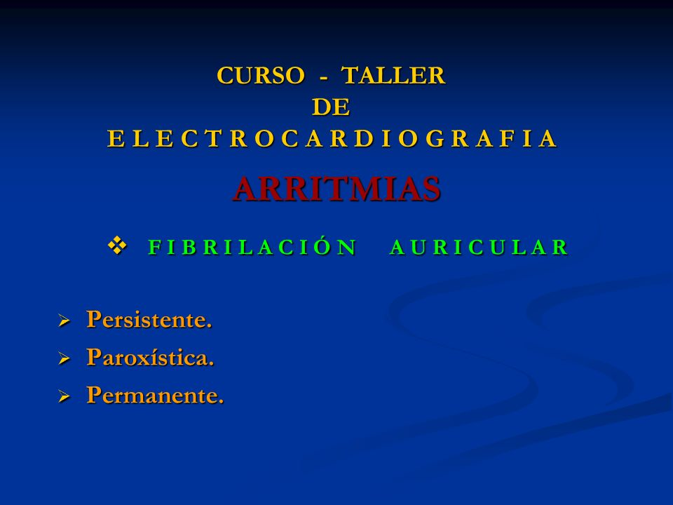 CURSO - TALLER DE E L E C T R O C A R D I O G R A F I A ARRITMIAS F I B R I L A C I Ó N A U R I C U L A R F I B R I L A C I Ó N A U R I C U L A R Pers