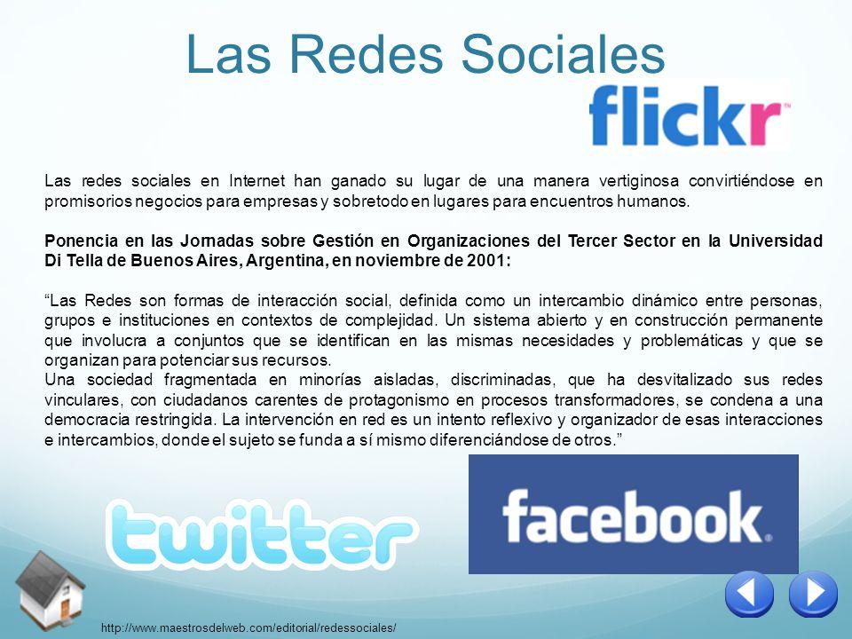 Las Redes Sociales Las redes sociales en Internet han ganado su lugar de una manera vertiginosa convirtiéndose en promisorios negocios para empresas y