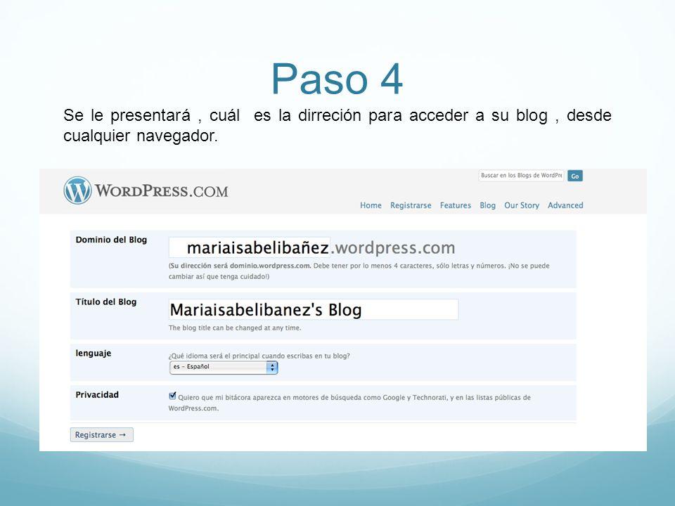 Paso 4 Se le presentará, cuál es la dirreción para acceder a su blog, desde cualquier navegador.