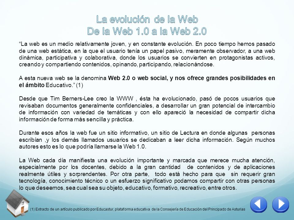 La web es un medio relativamente joven, y en constante evolución. En poco tiempo hemos pasado de una web estática, en la que el usuario tenía un papel