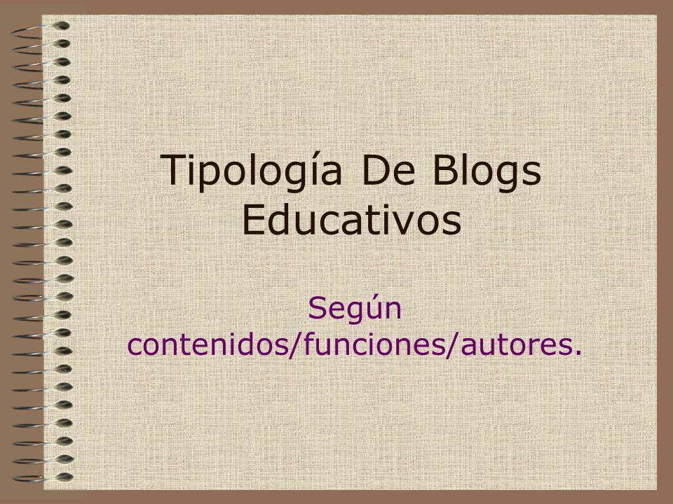 Tipología De Blogs Educativos Según contenidos/funciones/autores.