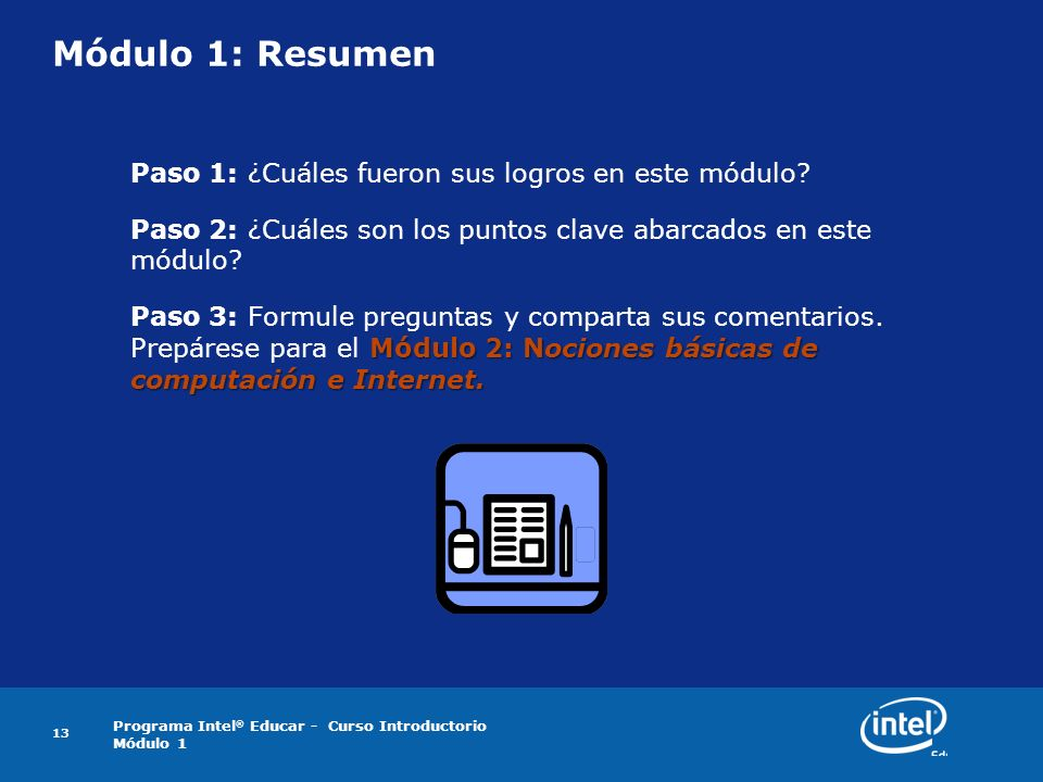 Programa Intel ® Educar - Curso Introductorio Módulo 1 14 Copyright © 2006, Intel Corporation.