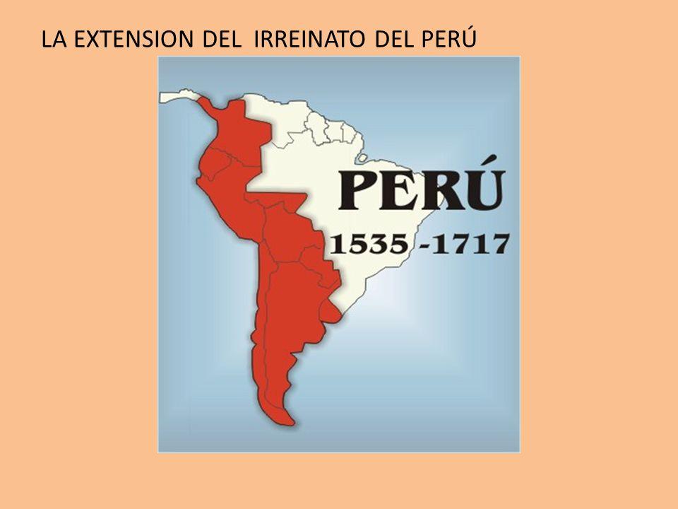 LA EXTENSION DEL IRREINATO DEL PERÚ