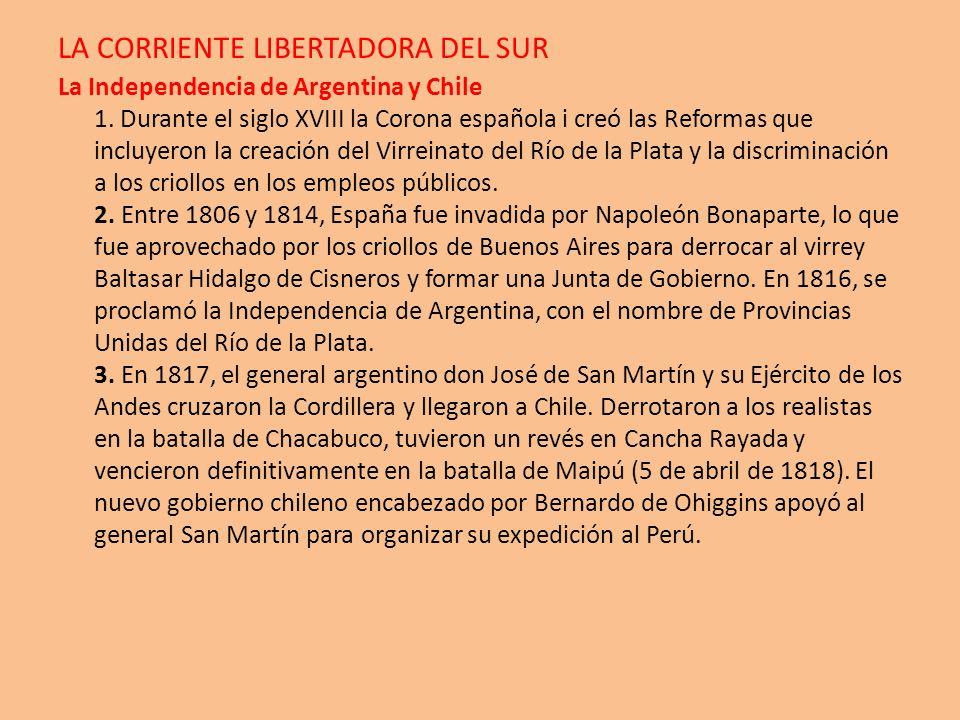 LA CORRIENTE LIBERTADORA DEL SUR La Independencia de Argentina y Chile 1. Durante el siglo XVIII la Corona española i creó las Reformas que incluyeron