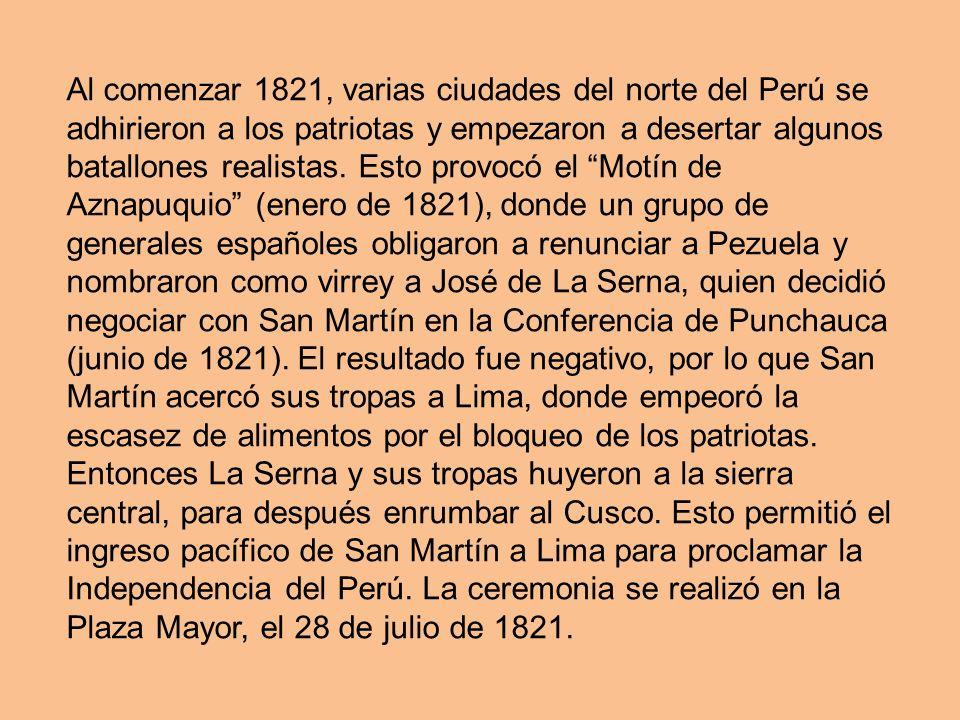 Al comenzar 1821, varias ciudades del norte del Perú se adhirieron a los patriotas y empezaron a desertar algunos batallones realistas. Esto provocó e