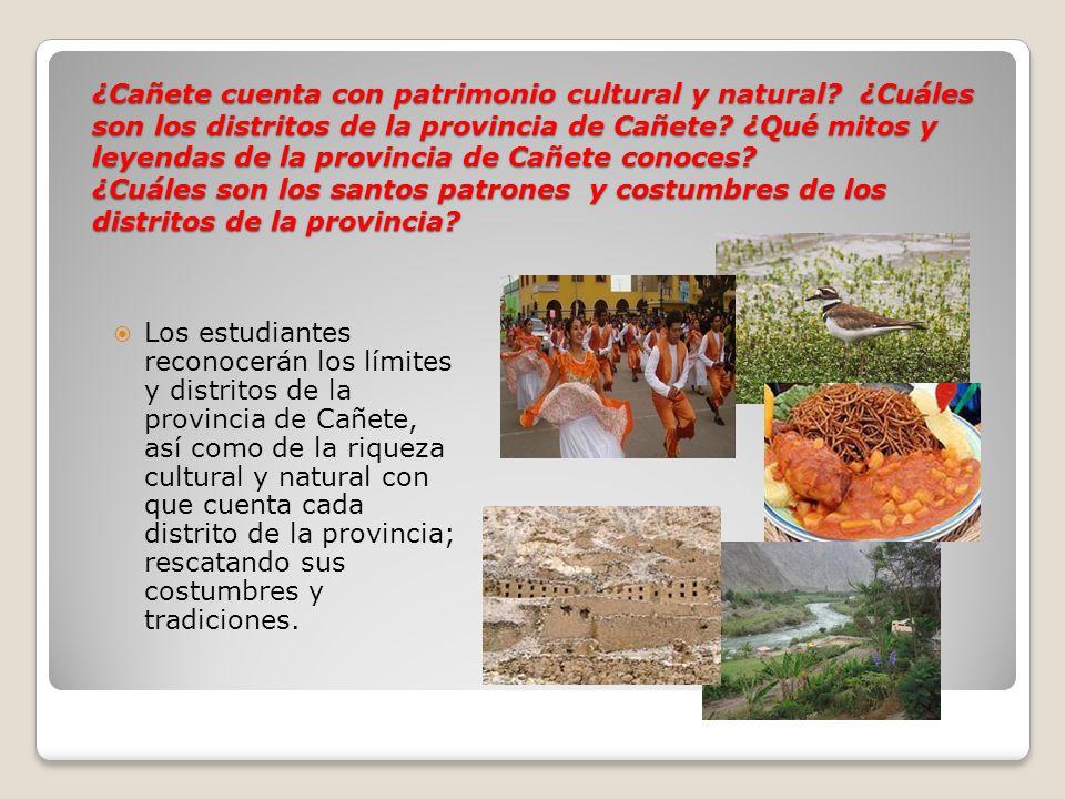 ¿Cañete cuenta con patrimonio cultural y natural? ¿Cuáles son los distritos de la provincia de Cañete? ¿Qué mitos y leyendas de la provincia de Cañete