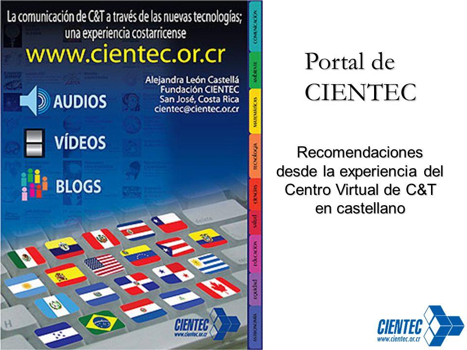 Portal de CIENTEC Recomendaciones desde la experiencia del Centro Virtual de C&T en castellano
