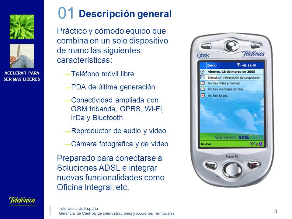 ACELERAR PARA SER MÁS LÍDERES 3 Telefónica de España Gerencia de Centros de Demostraciones y Acciones Territoriales Descripción general Práctico y cóm