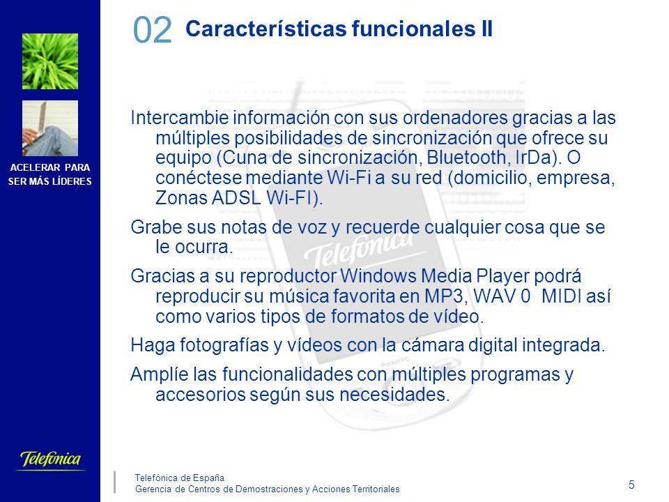 ACELERAR PARA SER MÁS LÍDERES 5 Telefónica de España Gerencia de Centros de Demostraciones y Acciones Territoriales Características funcionales II Int