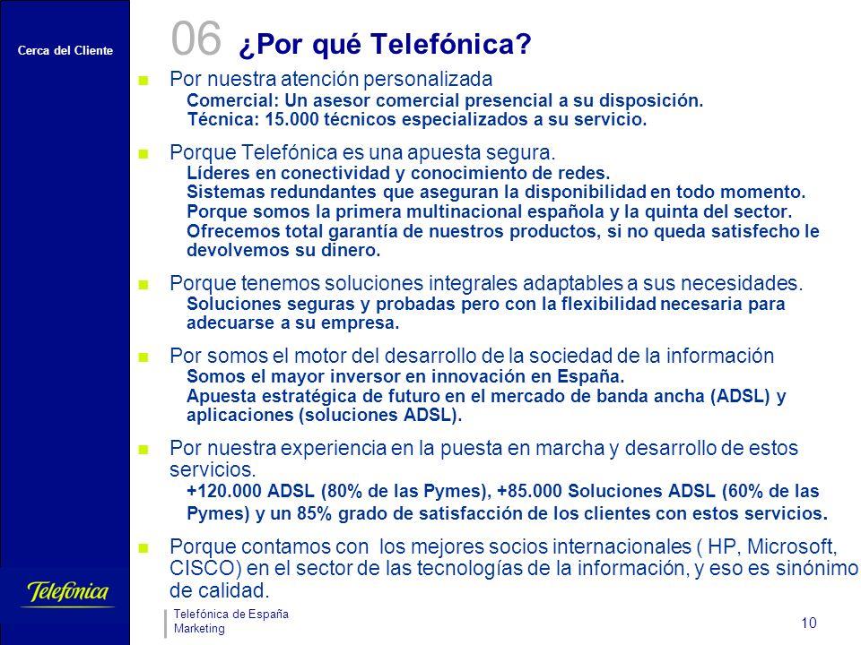 Cerca del Cliente Telefónica de España Marketing 10 ¿Por qué Telefónica.
