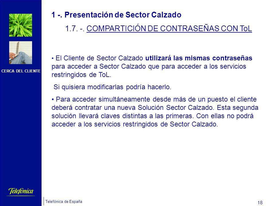 CERCA DEL CLIENTE Telefónica de España 17 1 -. Presentación de Sector Calzado 1.6 -. Contenidos en abierto VS contenidos restringidos La información p