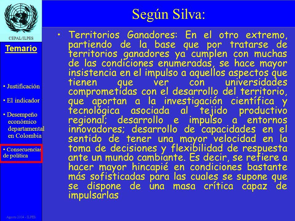 Justificación El indicador Desempeño económico departamental en Colombia Consecuencias de política Temario CEPAL/ILPES Agosto 2004 - ILPES Según Silva