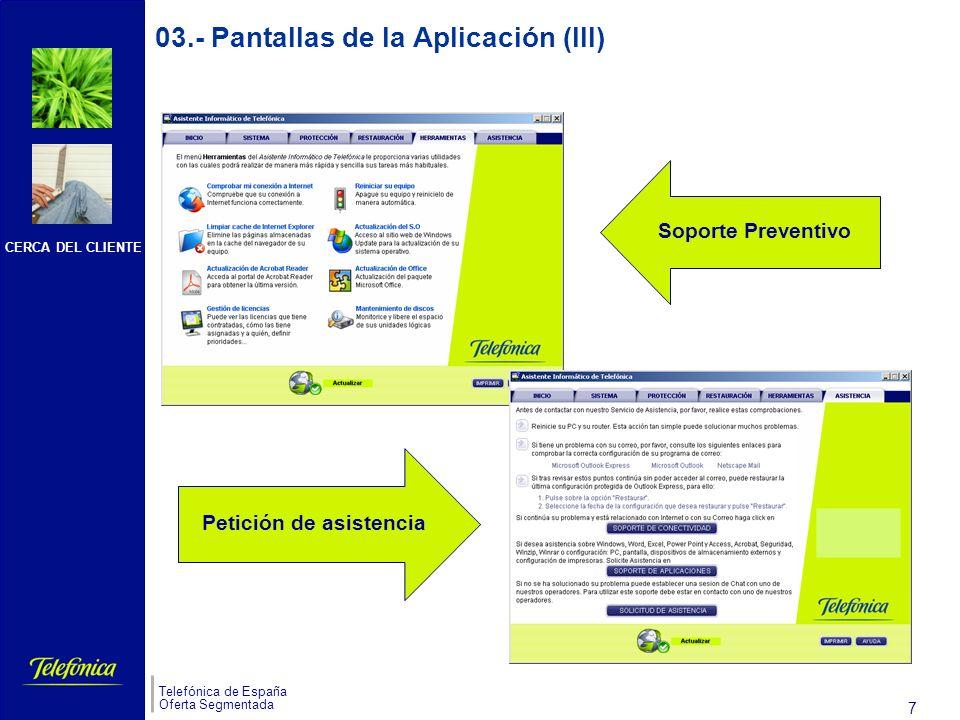 CERCA DEL CLIENTE Telefónica de España Oferta Segmentada 6 03.- Pantallas de la Aplicación (II) Restaurar configuraciones de equipos Configuración equipos del cliente