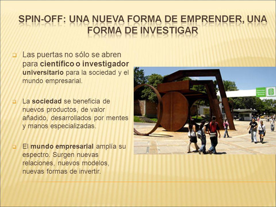 Las puertas no sólo se abren para científico o investigador universitario para la sociedad y el mundo empresarial.