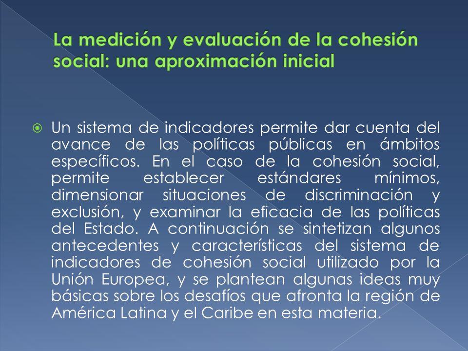 Un sistema de indicadores permite dar cuenta del avance de las políticas públicas en ámbitos específicos. En el caso de la cohesión social, permite es
