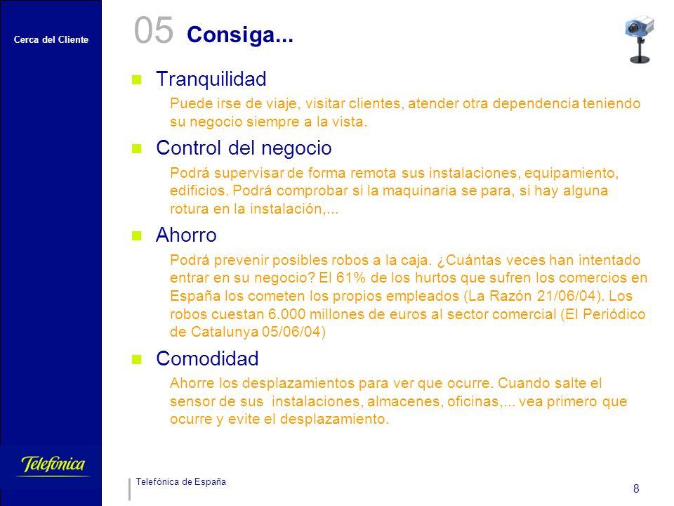Cerca del Cliente Telefónica de España 8 Consiga...