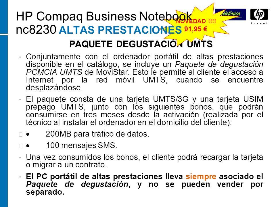 PAQUETE DEGUSTACIÓN UMTS Conjuntamente con el ordenador portátil de altas prestaciones disponible en el catálogo, se incluye un Paquete de degustación