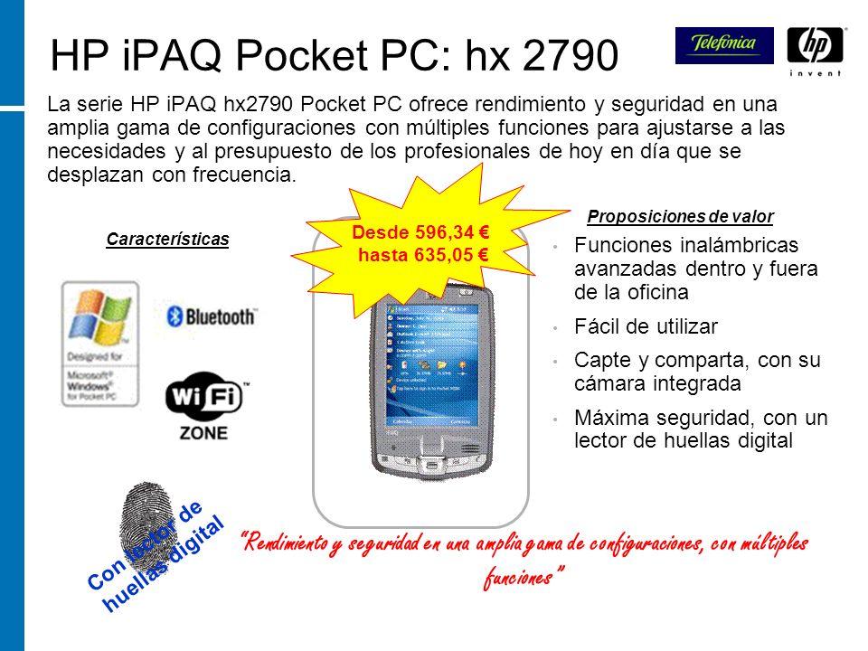 HP iPAQ Pocket PC: hx 2790 La serie HP iPAQ hx2790 Pocket PC ofrece rendimiento y seguridad en una amplia gama de configuraciones con múltiples funcio