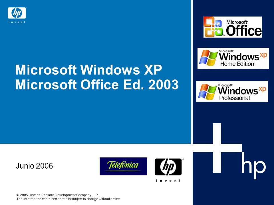 © 2005 Hewlett-Packard Development Company, L.P. The information contained herein is subject to change without notice Microsoft Windows XP Microsoft O