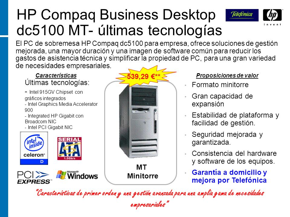 HP Compaq Business Desktop dc5100 MT- últimas tecnologías El PC de sobremesa HP Compaq dc5100 para empresa, ofrece soluciones de gestión mejorada, una