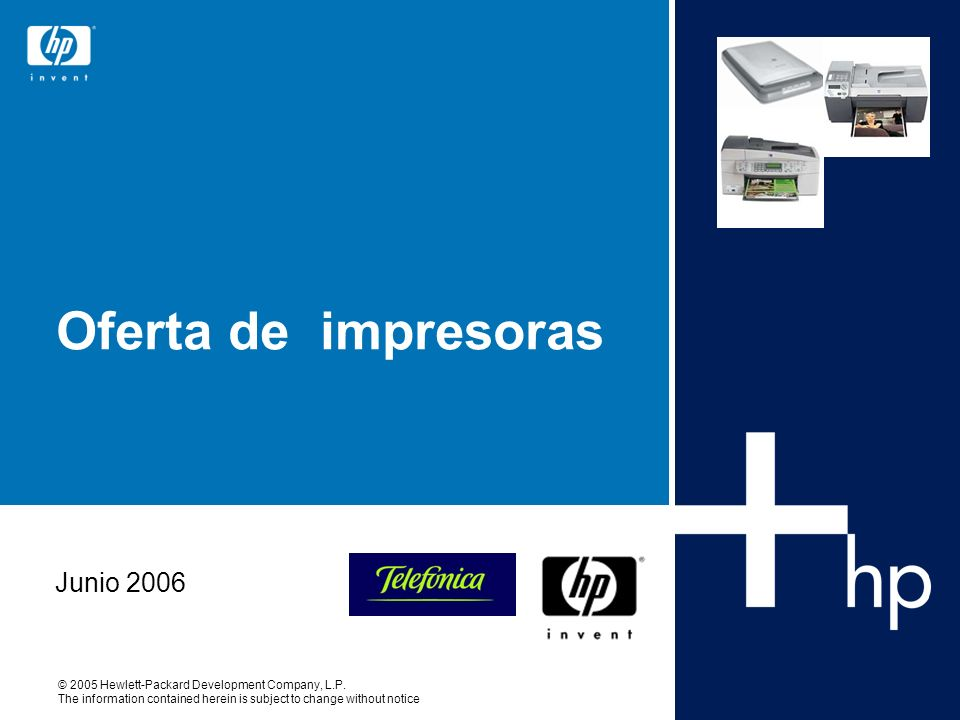 © 2005 Hewlett-Packard Development Company, L.P. The information contained herein is subject to change without notice Oferta de impresoras Junio 2006