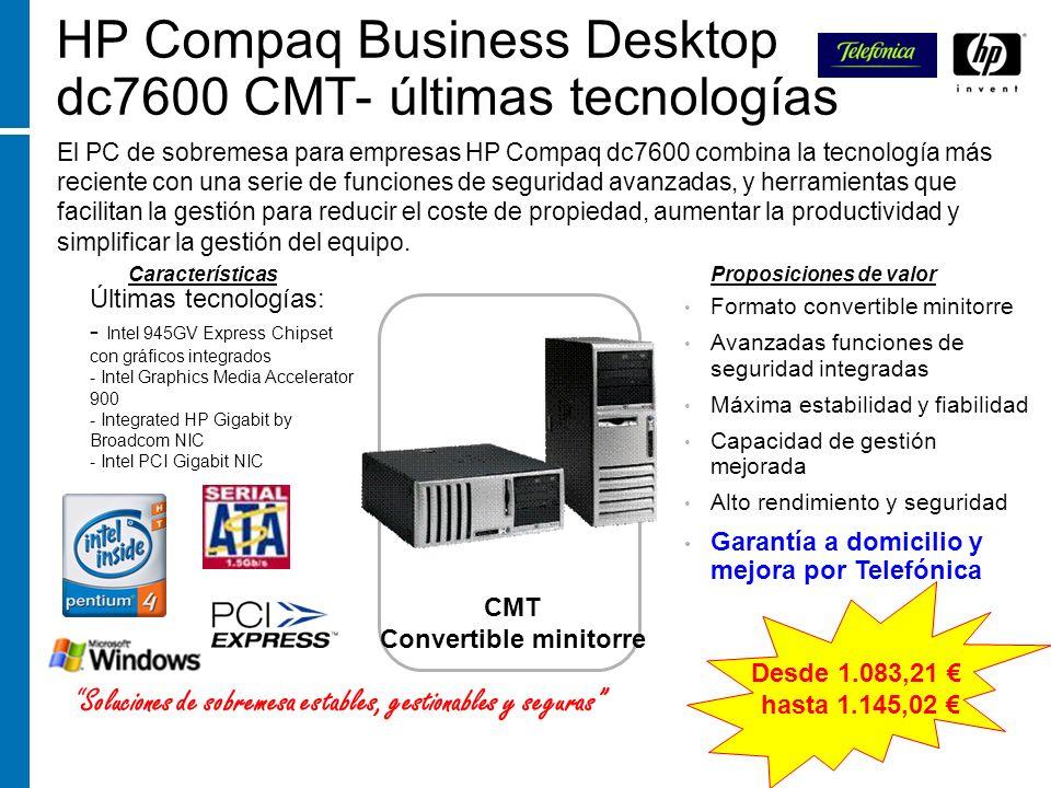 HP Compaq Business Desktop dc7600 CMT- últimas tecnologías El PC de sobremesa para empresas HP Compaq dc7600 combina la tecnología más reciente con un