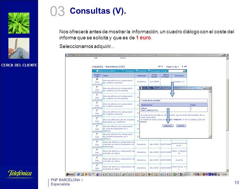 CERCA DEL CLIENTE PNP BARCELONA I Especialista 10 03 Consultas (V).