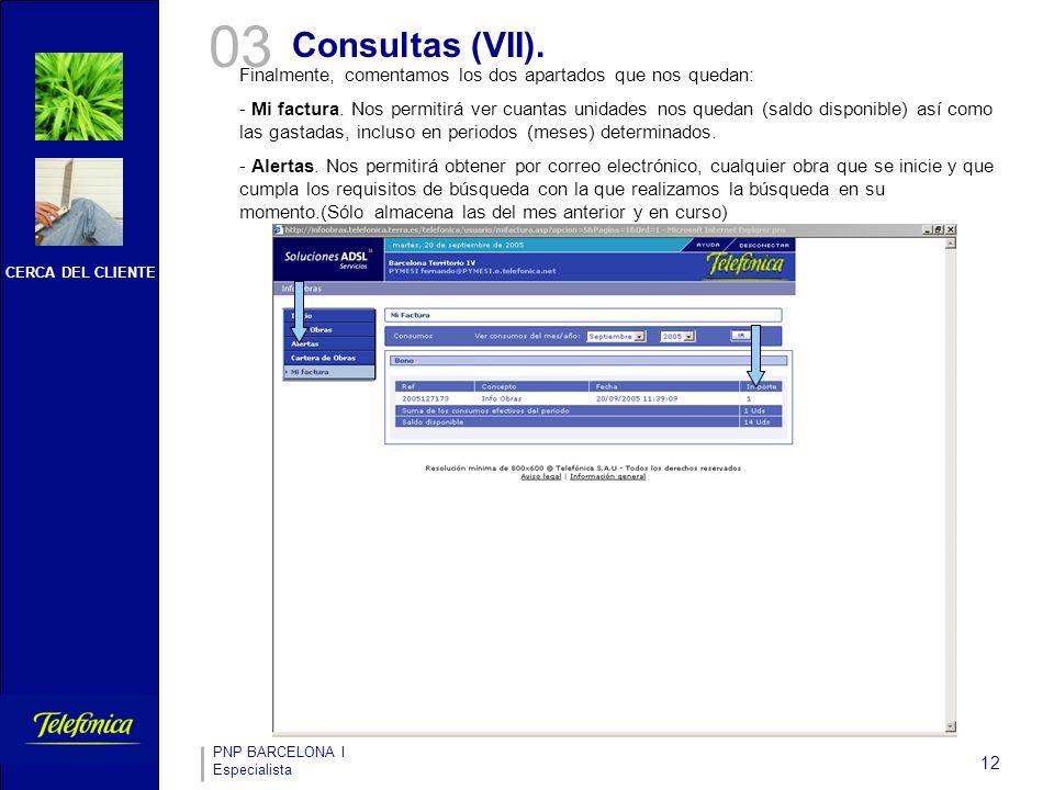 CERCA DEL CLIENTE PNP BARCELONA I Especialista 12 03 Consultas (VII).