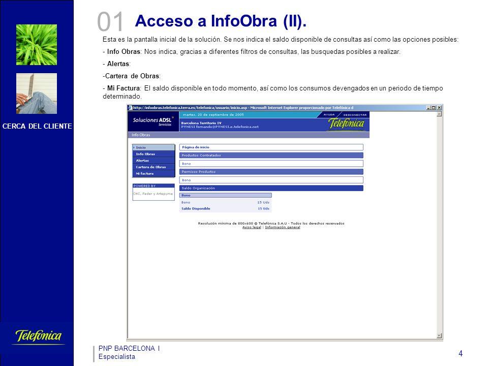 CERCA DEL CLIENTE PNP BARCELONA I Especialista 4 01 Acceso a InfoObra (II).