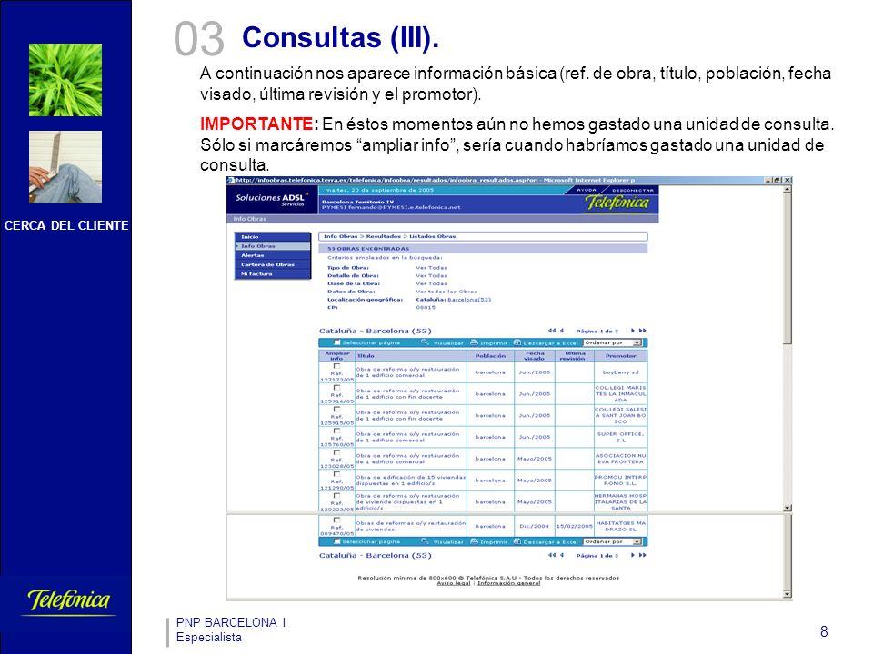 CERCA DEL CLIENTE PNP BARCELONA I Especialista 8 03 Consultas (III).
