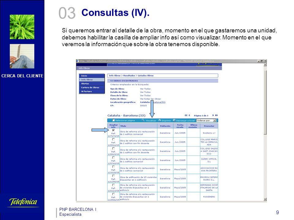 CERCA DEL CLIENTE PNP BARCELONA I Especialista 9 03 Consultas (IV).