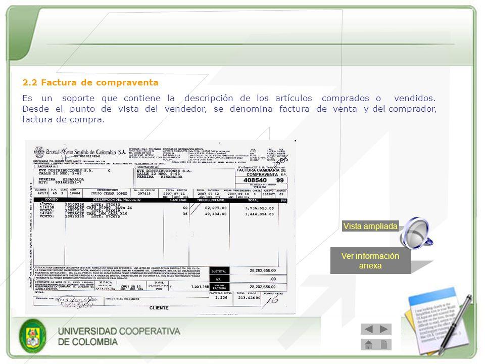 2.2 Factura de compraventa Es un soporte que contiene la descripción de los artículos comprados o vendidos. Desde el punto de vista del vendedor, se d