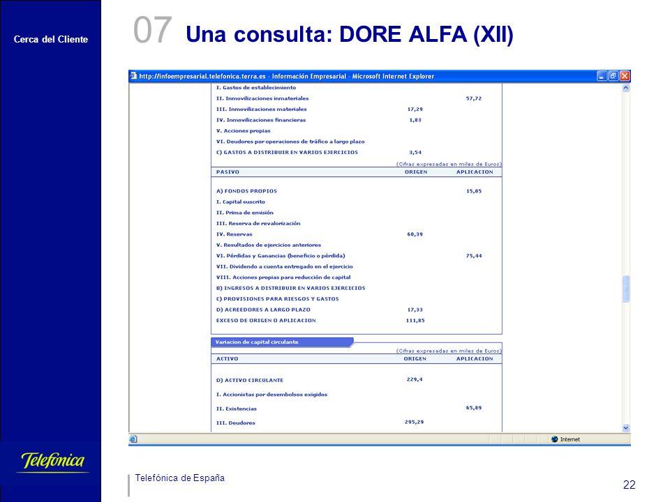 Cerca del Cliente Telefónica de España 22 Una consulta: DORE ALFA (XII) 07