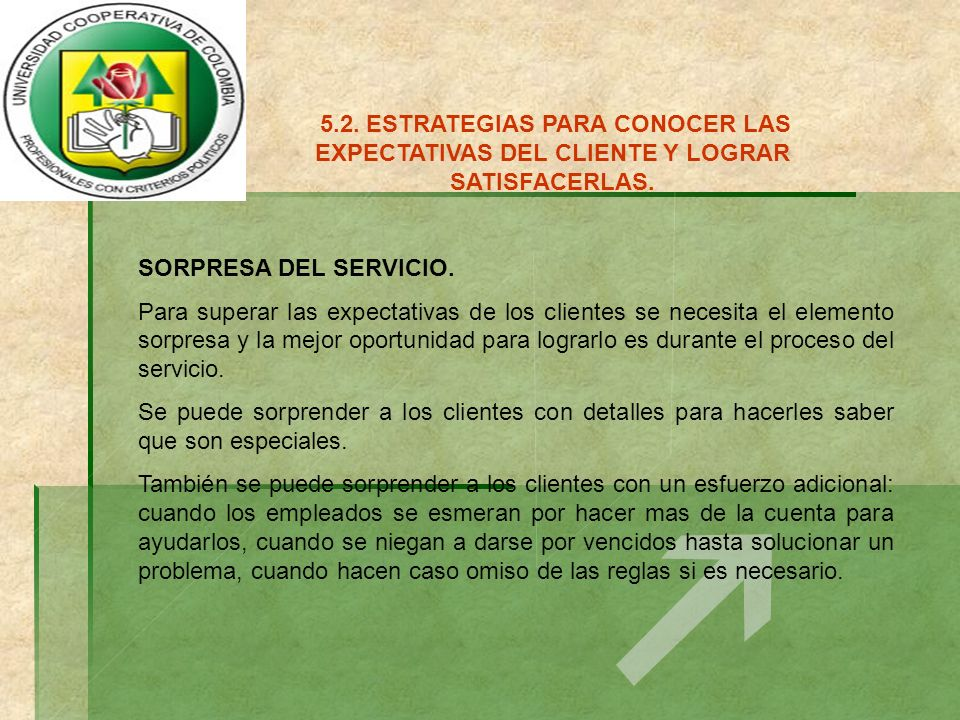 5.2.ESTRATEGIAS PARA CONOCER LAS EXPECTATIVAS DEL CLIENTE Y LOGRAR SATISFACERLAS.