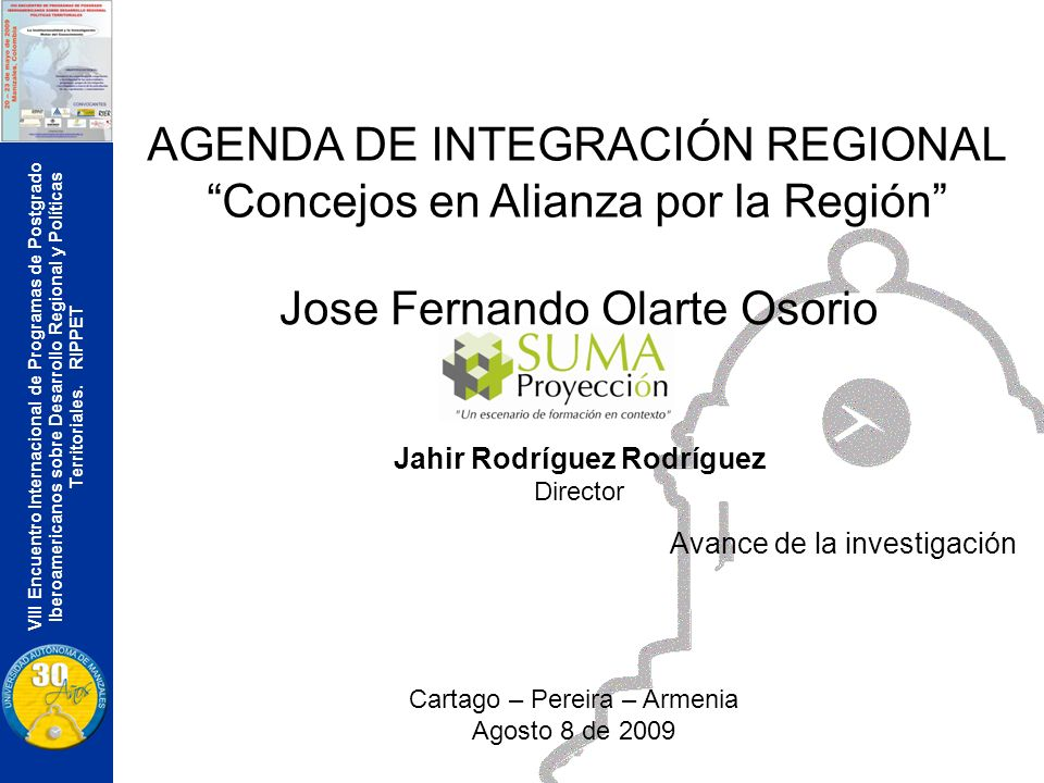 VIII Encuentro Internacional de Programas de Postgrado Iberoamericanos sobre Desarrollo Regional y Políticas Territoriales. RIPPET AGENDA DE INTEGRACI