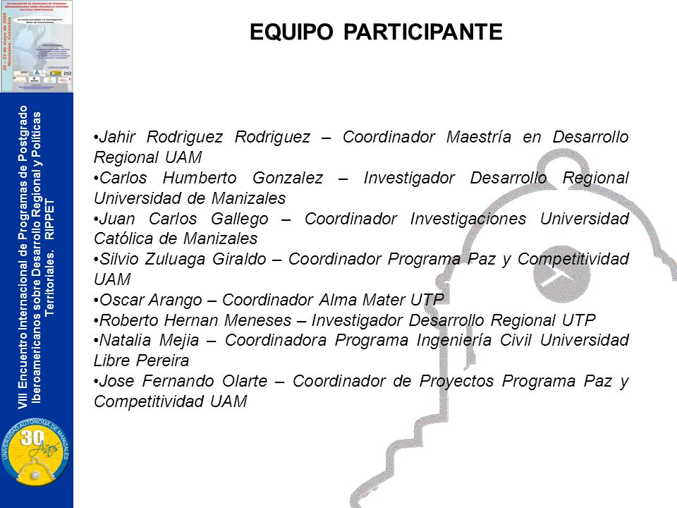 VIII Encuentro Internacional de Programas de Postgrado Iberoamericanos sobre Desarrollo Regional y Políticas Territoriales. RIPPET EQUIPO PARTICIPANTE