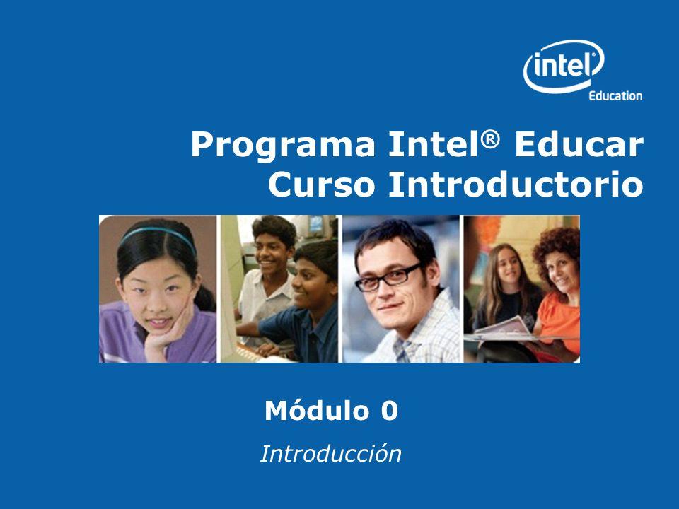 Programa Intel ® Educar - Curso Introductorio Iniciativa Intel® Educar Programa Intel® Educar Programa Intel® Aprender Red de Intel Computer Clubhouse Competencias científicas patrocinadas por Intel Feria Internacional de Ciencia e Ingeniería Intel (Intel ISEF) http://www.intel.com/educacion 2