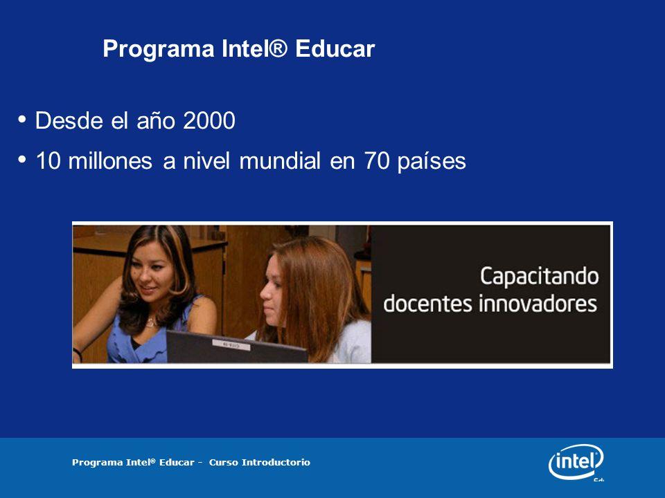 Programa Intel ® Educar Elementos de Intel Educar Cursos Intel Educar Herramientas y Recursos en línea: Guía de Ayuda, Herramientas para el Pensamiento Crítico, Evaluación deProyectos, Diseño de Proyectos Efectivos.