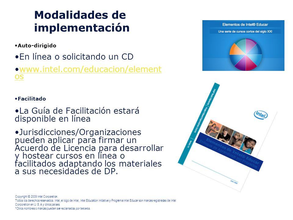 Modalidades de implementación Auto-dirigido En línea o solicitando un CD www.intel.com/educacion/element oswww.intel.com/educacion/element os Facilita