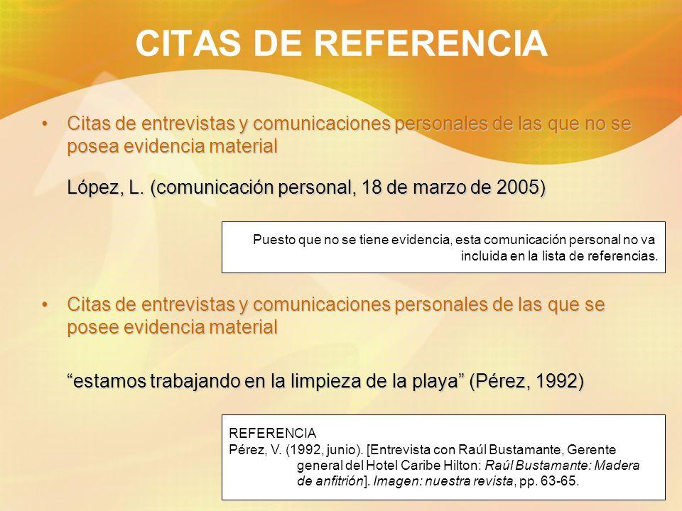 21 CITAS DE REFERENCIA Citas de entrevistas y comunicaciones personales de las que no se posea evidencia materialCitas de entrevistas y comunicaciones