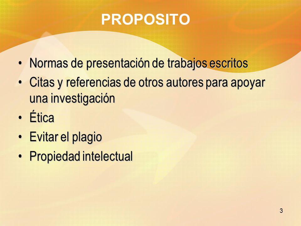 3 PROPOSITO Normas de presentación de trabajos escritosNormas de presentación de trabajos escritos Citas y referencias de otros autores para apoyar un