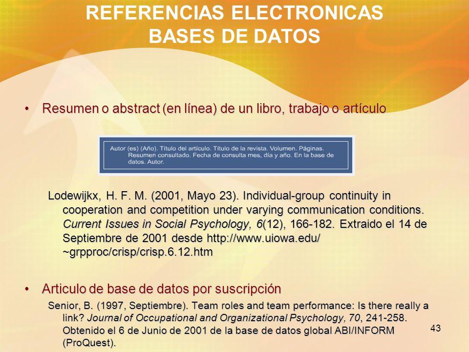 43 REFERENCIAS ELECTRONICAS BASES DE DATOS Resumen o abstract (en línea) de un libro, trabajo o artículoResumen o abstract (en línea) de un libro, tra
