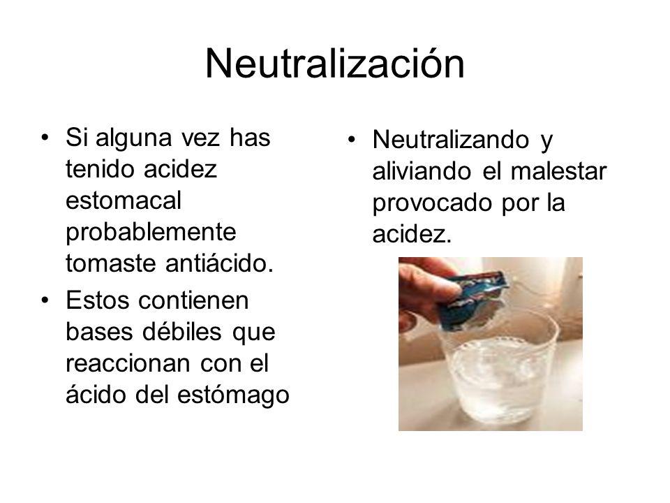 La neutralización es una reacción química entre un ácido y una base.