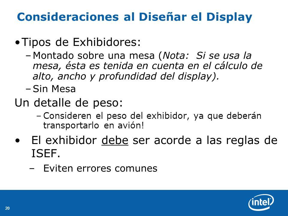 20 Consideraciones al Diseñar el Display Tipos de Exhibidores: –Montado sobre una mesa (Nota: Si se usa la mesa, ésta es tenida en cuenta en el cálculo de alto, ancho y profundidad del display).